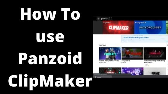 How To use Panzoid ClipMaker