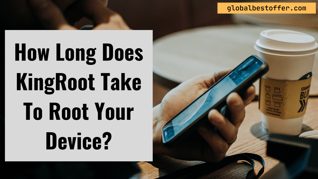 How Long Does KingRoot Take To Root
