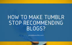 How To Make Tumblr Stop Recommending Blogs
