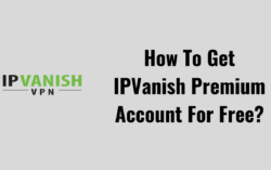 IPVanish Free Account Username & Password 2021