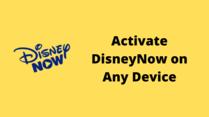 Activate DisneyNow on Any Device