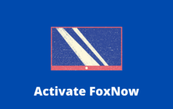 How To Activate FoxNow on Any Device?